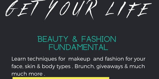 Get Your Life: Beauty & Fashion Fundamentals