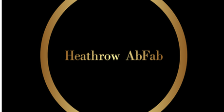 Heathrow AbFab Friday - Guys with NEW Membership card starting with HA, only. tickets