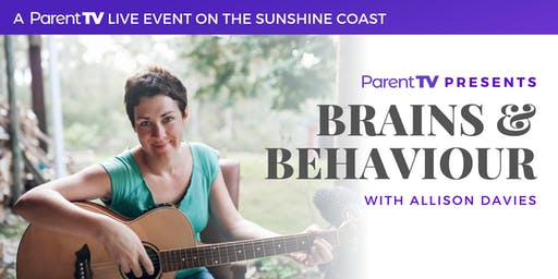 Brains & Behaviour with Allison Davies - Sunshine Coast