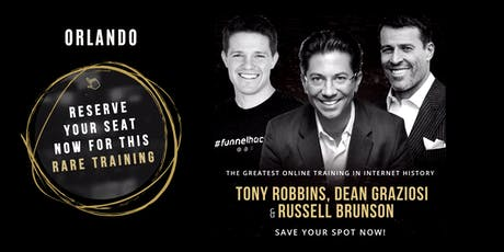 TONY ROBBINS, DEAN GRAZIOSI & RUSSELL BRUNSON (Orlando) tickets