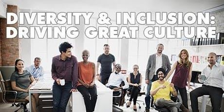 Diversity & Inclusion: Driving Great Culture tickets