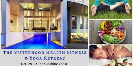 The Sisterhood Health, Fitness & Yoga Retreat tickets