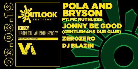 Jersey Outlook Festival Launch Party feat. Pola & Bryson, MC Ruthless, Jonny Be Good (Gentlemans Dub Club), DJ Blazin (Jungle Set) & ZeroZero tickets