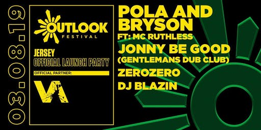 Jersey Outlook Festival Launch Party feat. Pola & Bryson, MC Ruthless, Jonny Be Good (Gentlemans Dub Club), DJ Blazin (Jungle Set) & ZeroZero