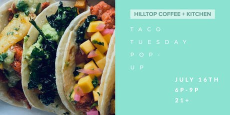 Taco Tuesday Pop-Up at Hilltop tickets