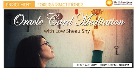 Oracle Card Meditation with Low Sheau Shy tickets