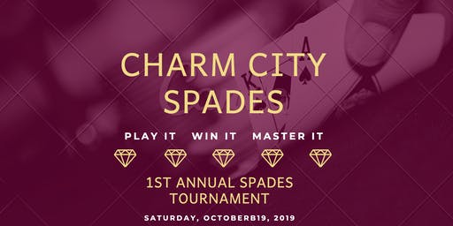 Charm City Spades ♠️ 1st Annual Spades Tournament