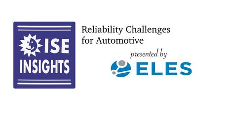 ISE Insights: Reliability Challenges for Automotive Devices tickets