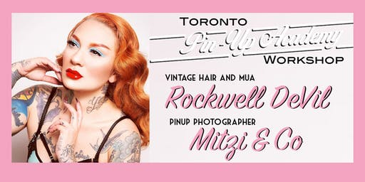 Toronto Pinup Academy Featuring Mitzi & Co, Rockwell Devil and Kassandra Love