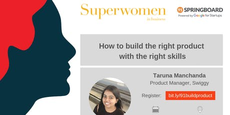 How to build the right product with the right skills by Taruna Manchanda tickets