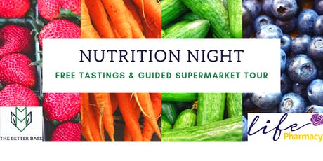 Nutrition Night with Life Pharmacy Prices - Tasters & Guided Supermarket Tour tickets