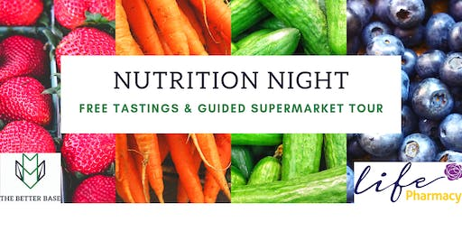 Nutrition Night with Life Pharmacy Prices - Tasters & Guided Supermarket Tour