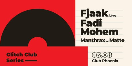 Glitch Club Series: Fjaak, Fadi Mohem tickets