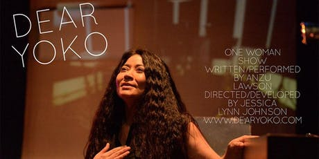 DEAR YOKO - One Woman Show -  by Anzu Lawson tickets