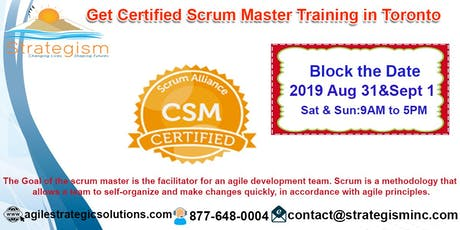 CERTIFIED SCRUM MASTER (CSM) Training in Toronto-August 31-Sept 1-2019 tickets
