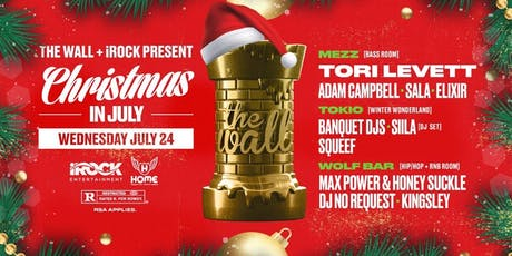 The Wall x iRock pres.Christmas in July ft. Tori Levett tickets