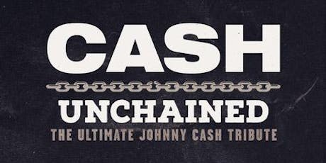 Unchained: The Ultimate Johnny Cash Experience tickets