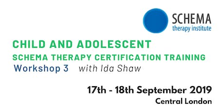Child and Adolescent Schema Therapy Certification Training: Workshop 3 tickets