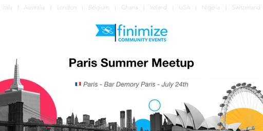 #FinimizeCommunity Presents: Paris Summer Meetup