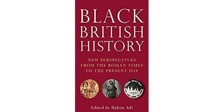 Black British History Book Launch with Hakim Adi  tickets