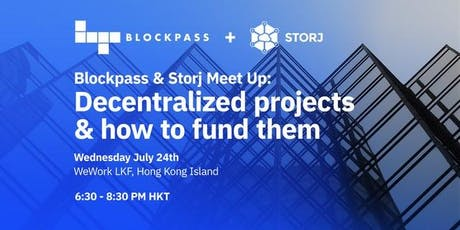 Decentralized projects and how to fund them Ft. Storj and Blockpass tickets