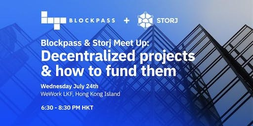 Decentralized projects and how to fund them Ft. Storj and Blockpass