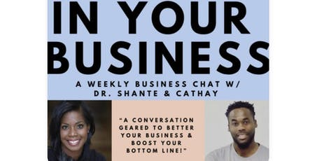 In Your Business (FB LIVE SHOW)  tickets