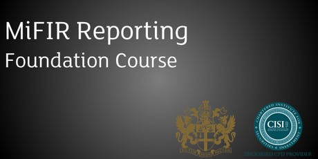 MiFIR Transaction Reporting Foundation Course 2019 tickets