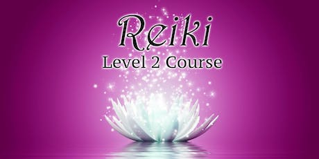 Reiki - Level 2 - 2 Day - Accredited Qualification Course tickets