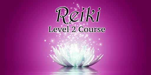 Reiki - Level 2 - 2 Day - Accredited Qualification Course