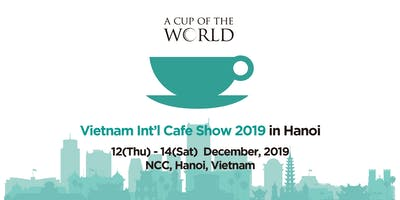 Vietnam Int'l Cafe Show in Hanoi 2019