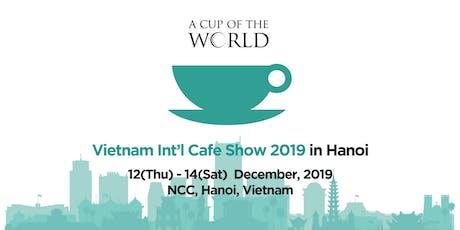 Vietnam Int'l Cafe Show in Hanoi 2019 tickets