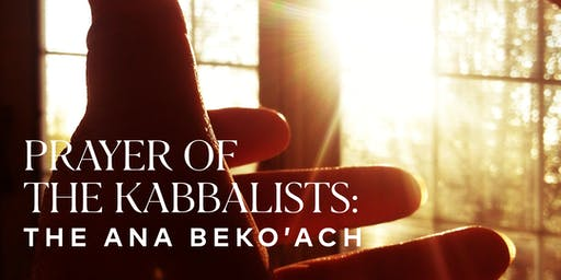 The Prayer of the Kabbalist: The Ana Bekoach