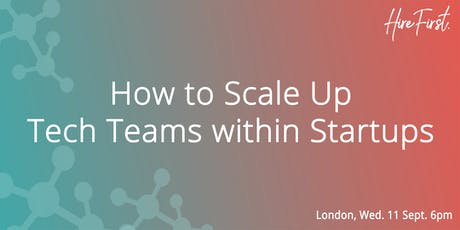 How to Scale Up Tech Teams within Startups tickets