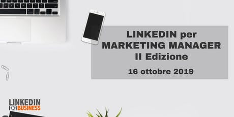 LinkedIn per Marketing Manager II Ed. biglietti