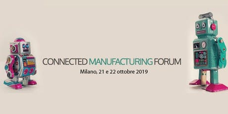 Connected Manufacturing Forum biglietti