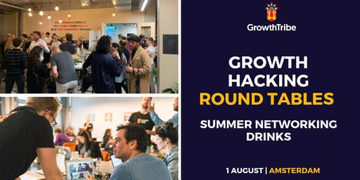 Growth Hacking Round Tables & Summer Networking Drinks (1 August)