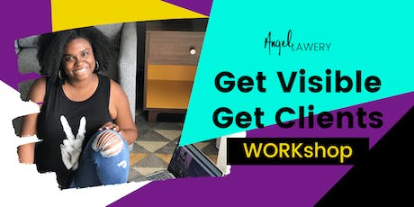Ladies, Laptops & Launches: Get Visible Get Clients WORKshop tickets