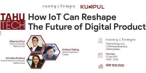 Tahu Tech : How Iot Can Reshape The Future of Digital Products