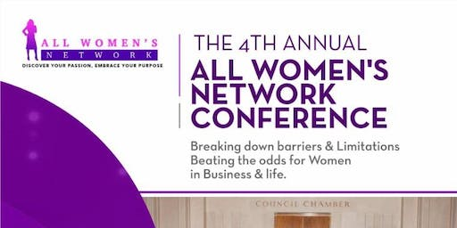 """The 4th Annual """"All Women's Network Conference 2019"""" BREAKING DOWN BARRIERS & LIMITATIONS : BEATING THE ODDS FOR WOMEN IN BUSINESS & IN LIFE"""