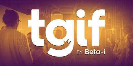 TGIF @ Beta-i | 19/07/19 bilhetes