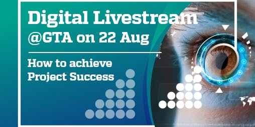 Digital Leadership Livestream @GTA : How to achieve Project Success