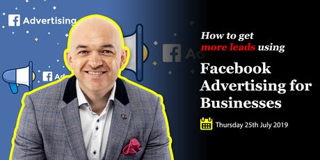How to get more leads using Facebook Advertising for Businesses: Workshop tickets