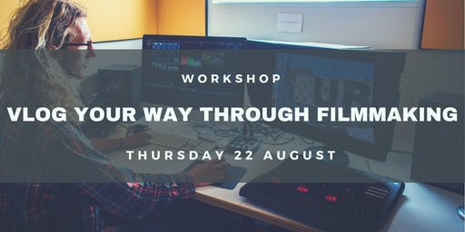 Workshop: Vlog Your Way Through Filmmaking