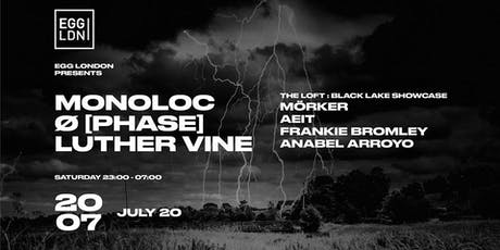 Egg LDN Pres: Monoloc, Ø [Phase] & Luther Vine tickets