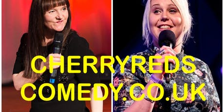 Cherry Reds Comedy w. Jo Enright & Lindsey Santoro tickets