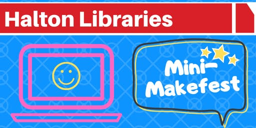 Mini-Makefest - Halton Lea Library
