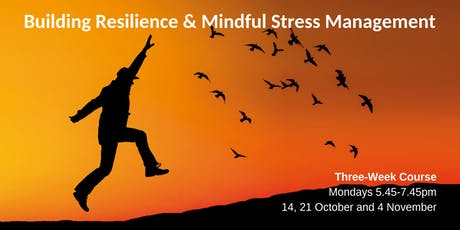 Building Resilience and Mindful Stress Management - 3 week course tickets
