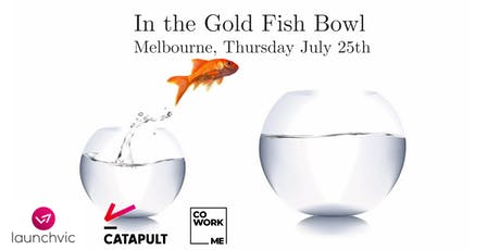 In The Gold Fish Bowl - July 2019 tickets