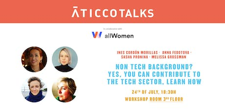 "AticcoTalks: ""Non tech background? Yes, you can contribute to the tech sector, learn how."" entradas"